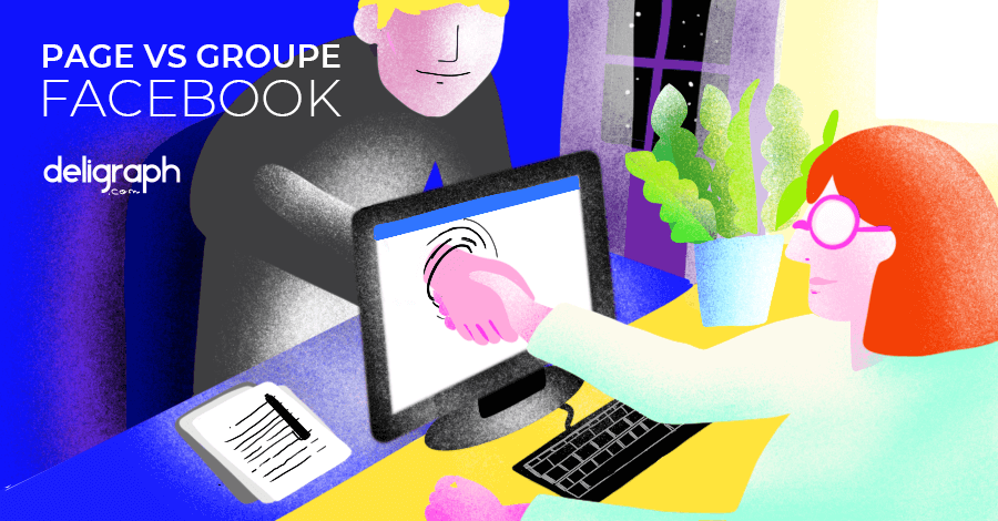 Page ou Groupe Facebook ? Différence, que choisir ?