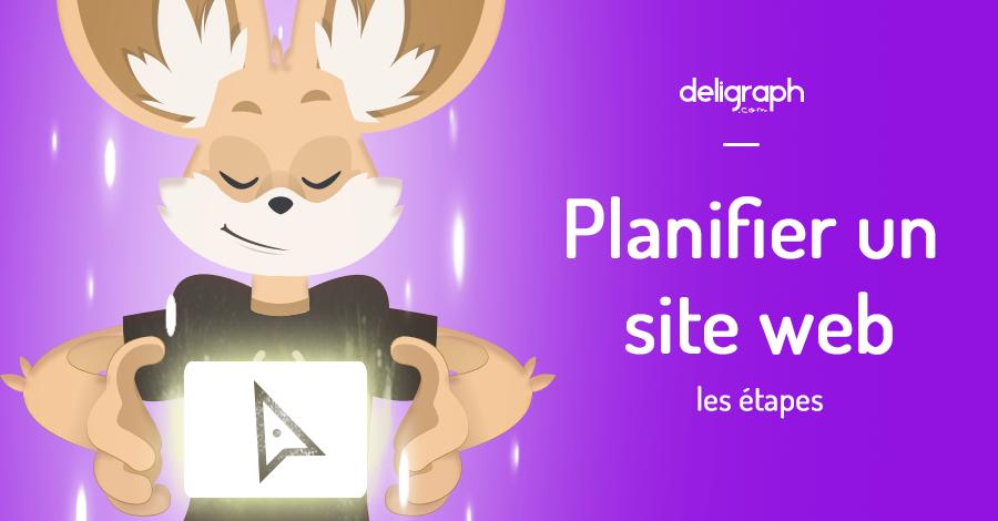 Planifier les étapes d'un nouveau site web | Deligraph : Agence Web à Bruxelles