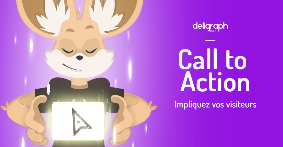 Signification du Call to Action ou CTA : apprenez à impliquer vos visiteurs