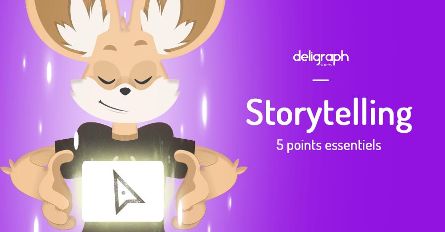 Storytelling : 5 points essentiels