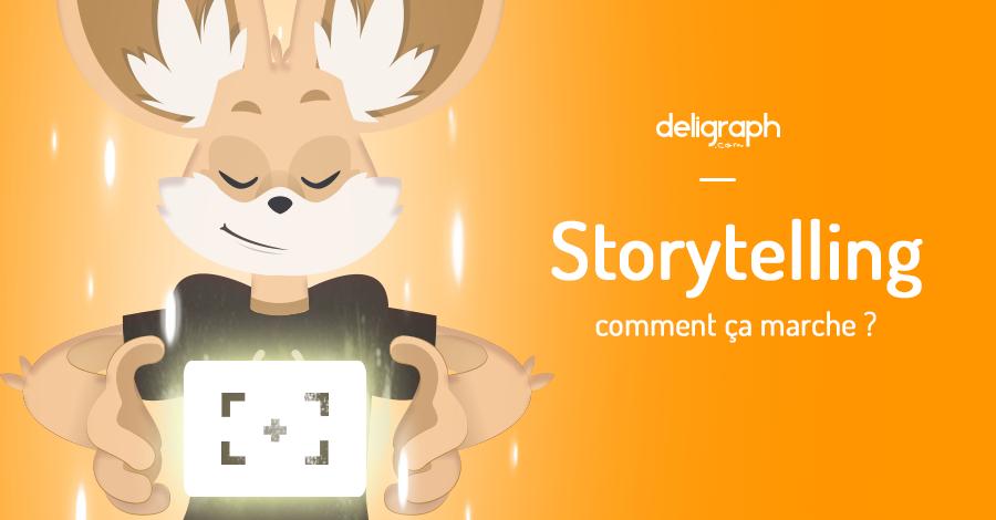 Le storytelling ou communication narrative, comment ça marche ?