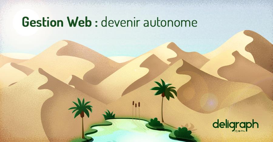 Gestion d'un site web: devenir autonome… et bien plus encore